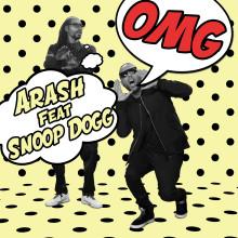 """Arash och Snoop Dogg i unikt samarbete - släpper idag singeln """"OMG"""""""