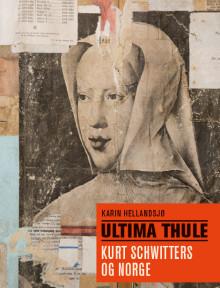 Boklansering av ULTIMA THULE. Kurt Schwitters og Norge 29. juni på HOK