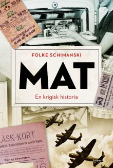 Folke Schimanski skriver om mat och dess krigiska historia