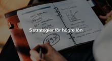 Fem strategier för högre lön!