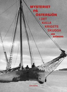 Mysteriet på Östersjön – Forskning efter M/S Kinnekulles och S/S Iwans besättningsmän. Ny bok!