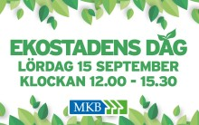 MKB arrangerar Ekostadens dag 15 september