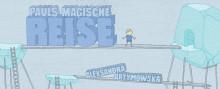 Pauls magische Reise - ein Labyrinthe-Buch nicht nur für Kinder