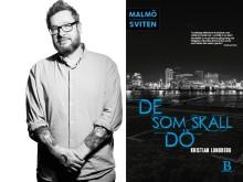 Nu släpps Kristian Lundbergs kriminalroman De som skall dö i pocket