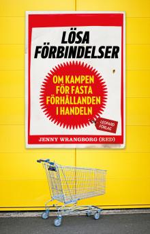 Boksläpp: Lösa förbindelser - om kampen för fasta förhållanden i handeln av Jenny Wrangborg