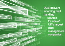 Incoming mail handling solutions for one of UK's largest debt management companies