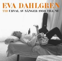 """EVA DAHLGRENILTA UUSI KOKOELMA-ALBUMI """"Tid - Urval av sånger 1980 till nu"""""""