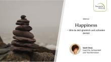 Happiness: Wie du dich glücklich und zufrieden denkst