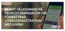 Varmt välkommen på frukostseminarium om förbättrad löneadministration med Kivra!