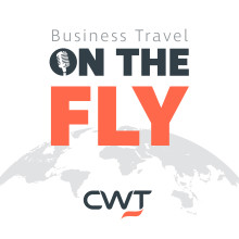 CWT Launches Business Travel On the Fly – a new monthly podcast aimed at business travelers on the road