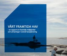 Ny rapport: Möjligheter och utmaningar för Sveriges hav