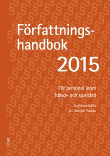 Författningshandbok 2015, för personal inom hälso- och sjukvård