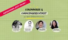 Jetzt online: Diskussion zu Chancengerechtigkeit in der Coronakrise