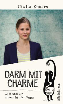 """Lesung: Giulia Enders """"Darm mit Charme - Alles über ein unterschätztes Organ"""""""