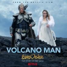 """Soundtracket till Eurovision Song Contest: The Story of Fire Saga släpps 26 juni - första singeln """"Volcano Man"""" ute nu"""