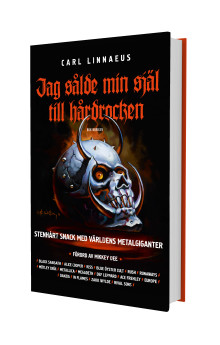 """Årets mäktigaste hårdrocksbok - Carl Linnaeus """"Jag sålde min själ till hårdrocken"""" snart i handeln!"""