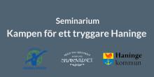 Seminarium: Kampen för ett tryggare Haninge - vem har ansvaret?