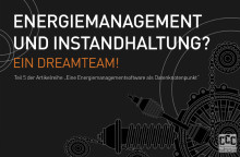 Energiemanagement und Instandhaltung? Ein Dreamteam!