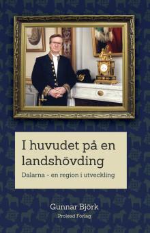 BOKRELEASE: I huvudet på en landshövding, av Gunnar Björk
