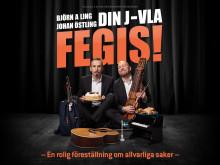 """Utsålt! Extra föreställningar av """"Din J-vla Fegis!"""""""