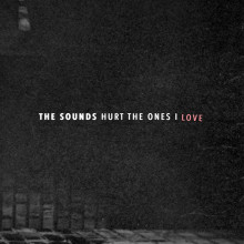 The Sounds släpper ny singel - Hurt The Ones I Love