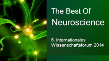 The Best Of Neuroscience - 6. Internationales Wissenschaftsforum 2014