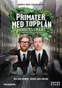 Primater med topplån – Anders & Måns försöker förstå sin samtid