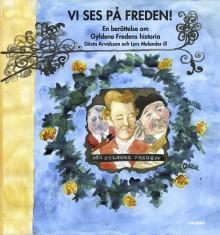 Vi ses på Freden! Den Gyldene Fredens historia, krögare och gäster under 600 år. Ny bok!