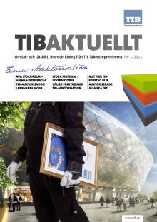 Tibaktuellt_1/2011 - Tema auktorisation. Branschtidning från TIB Takentreprenörerna