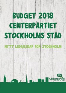 Nytt ledarskap för Stockholm – Centerpartiets budget 2018