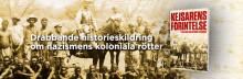 Nazismens koloniala rötter i ny bok om ett folkmord som doldes under ett sekel