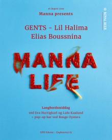 Manna Life genopstår med Gents, Lil Halima og Elias Boussnina 16. august i KPH Volume