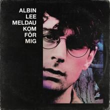 """Albin Lee Meldau släpper idag singeln """"Kom för mig"""", hämtad från kommande albumet på svenska!"""