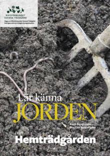 Uppskattat kunskapsmaterial från Svensk Trädgård - Lär känna jorden, i uppdaterad version