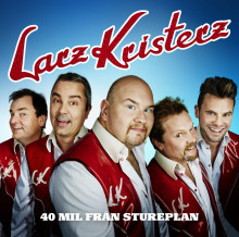 "Larz-Kristerz släpper albumet ""40 mil från Stureplan"""