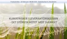 Frukostseminarium: Klimatrisker i leverantörskedjan - det största hotet mot Sverige?