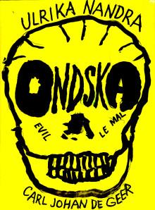 Ulrika Nandra och Carl Johan De Geer skriver om Ondska
