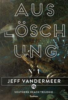 Jeff VanderMeer - Auslöschung