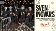 Sven Ingvars gör succé och förlänger turnén in i vår och avslutar på hemmaplan