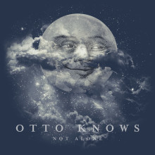 """Stjärnproducenten Otto Knows släpper idag singeln """"Not Alone"""""""