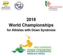 2018 World Championships for Down Syndrome Funchal, Madeira - Portugal    October 1st to 8th