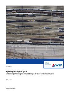 Systempunktlighet gods -  Godstransportföretagens förutsättningar för ökad systempunktlighet