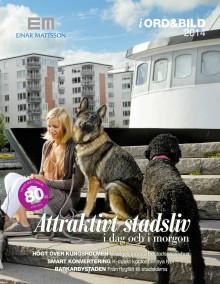 Einar Mattsson i ord och bild 2014: Attraktivt stadsliv idag och i morgon