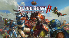 Blood Bowl 2: Legendary Edition preorder Beta blasts onto PC today!