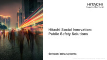 Hitachi Social Innovation: Public Safety Solutions