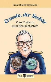 Buchneuerscheinung: Ernesto der Seebär - Vom Tretauto zum Schlachtschiff