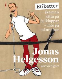 """Ny bok av Jonas """"grabben i kuvösen bredvid"""" Helgesson: Etiketter ska man sätta på julklappar, inte på människor"""