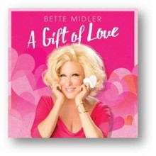 "BETTE MIDLER udsender ""A GIFT OF LOVE"" d. 4. december !"