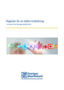 Åtgärder för en bättre fortbildning - en policy från Sveriges läkarförbund