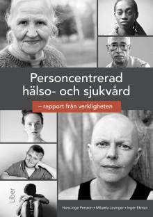 Personcentrering i hälso- och sjukvård – rapport från verkligheten